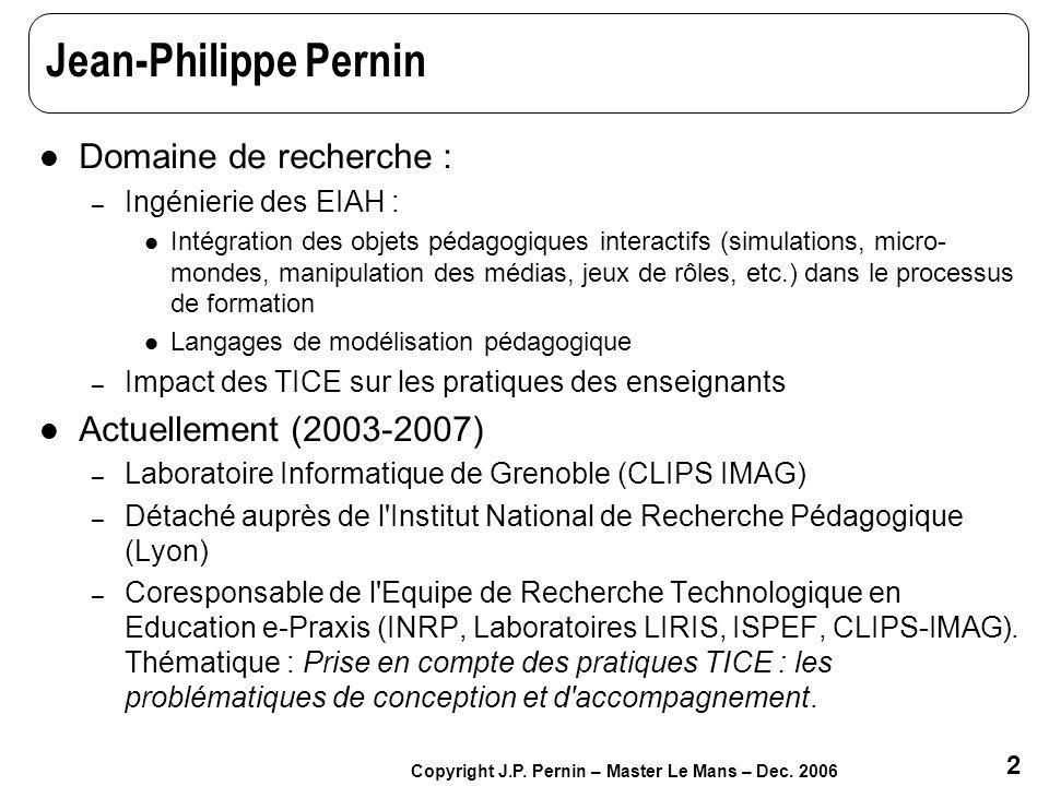 Jean-Philippe Pernin Domaine de recherche : Actuellement (2003-2007)