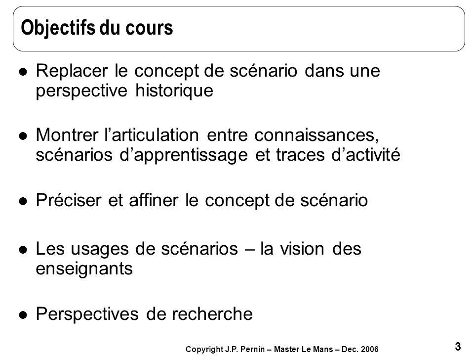 Objectifs du cours Replacer le concept de scénario dans une perspective historique.