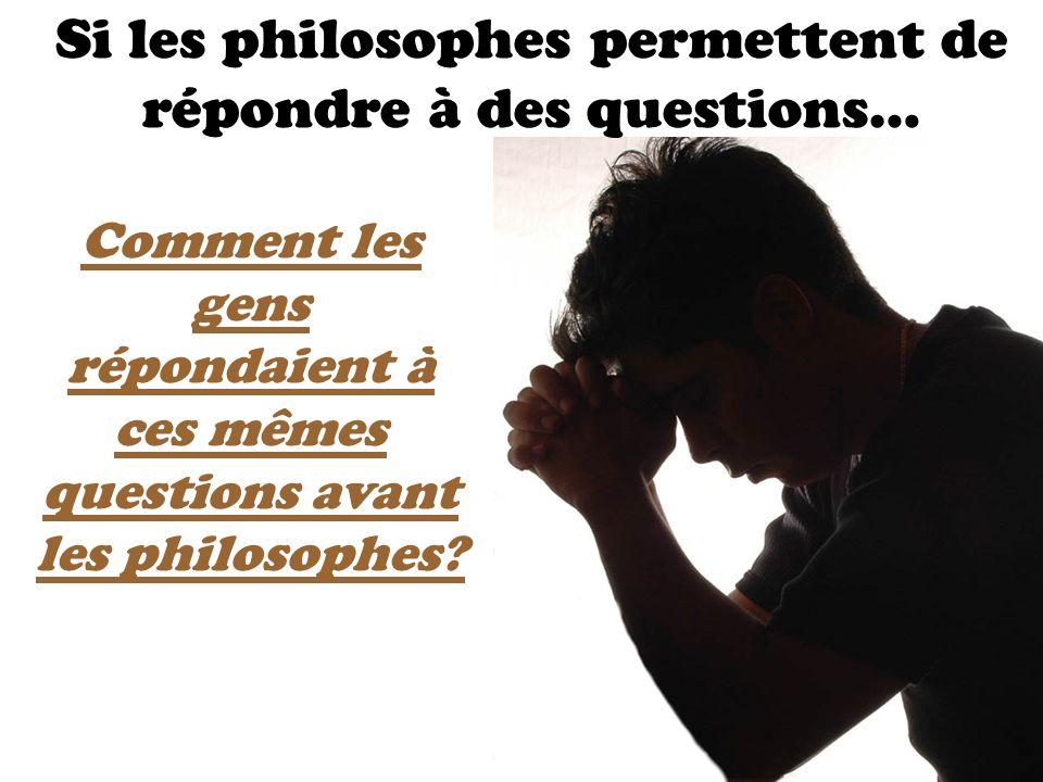 Si les philosophes permettent de répondre à des questions…