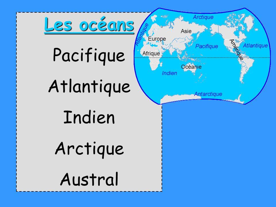 Les océans Pacifique Atlantique Indien Arctique Austral