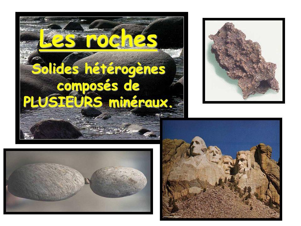 Solides hétérogènes composés de PLUSIEURS minéraux.
