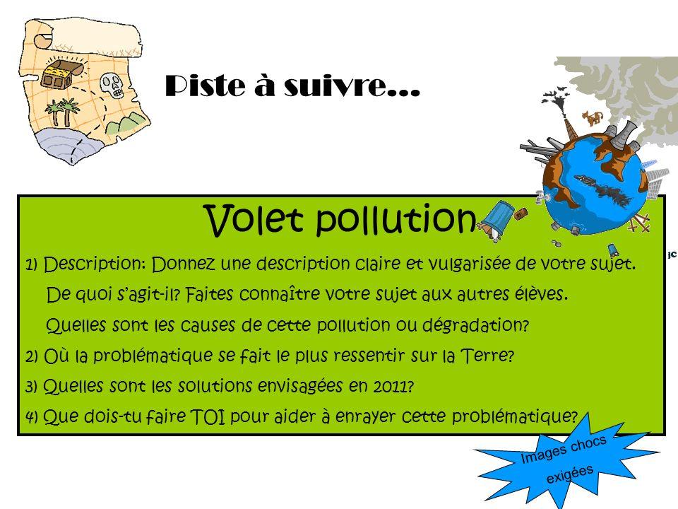Volet pollution Piste à suivre…