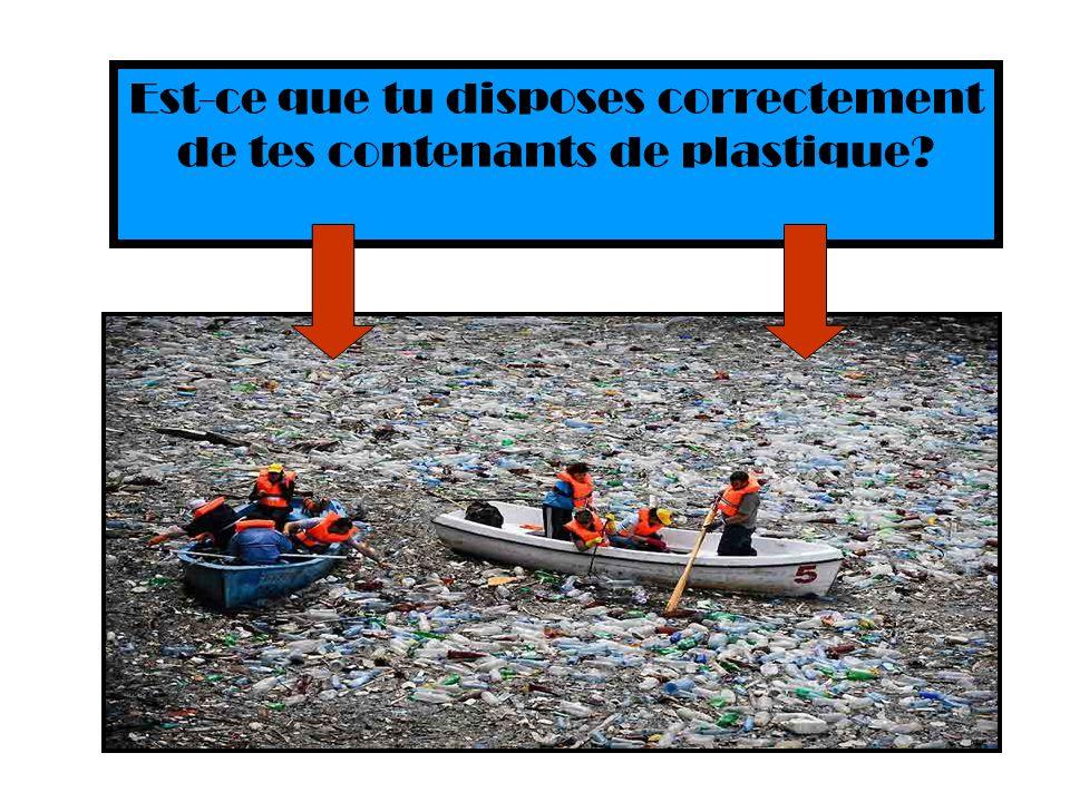 Est-ce que tu disposes correctement de tes contenants de plastique