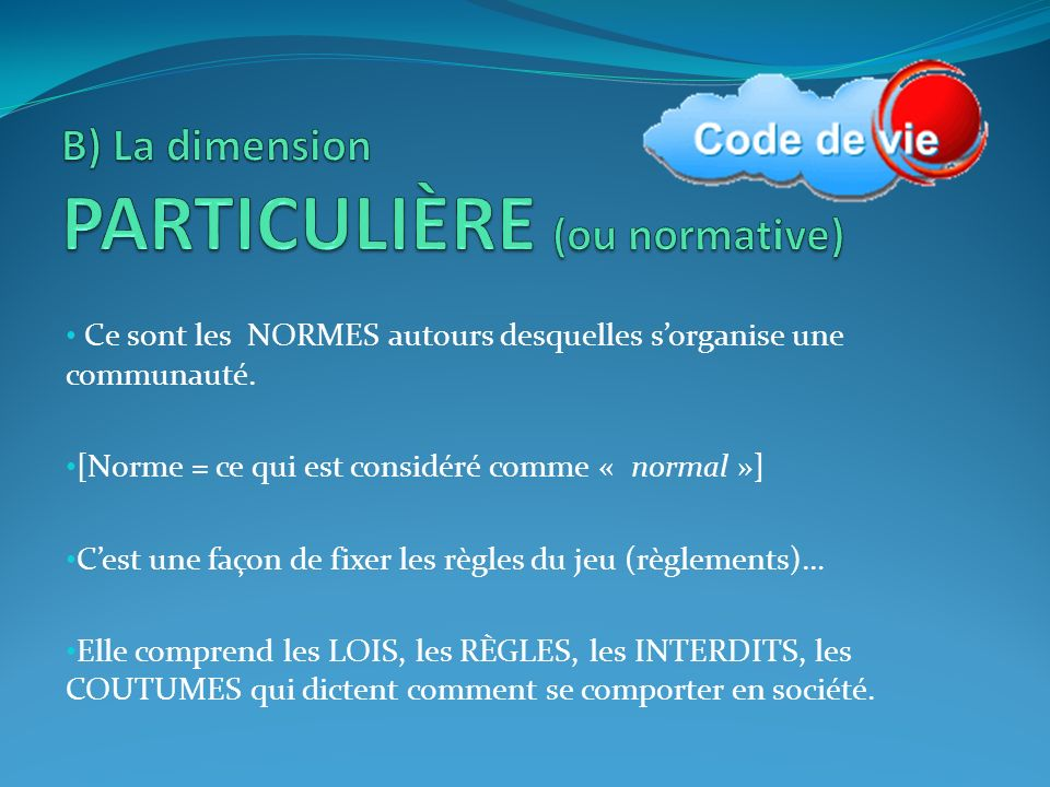 B) La dimension PARTICULIÈRE (ou normative)