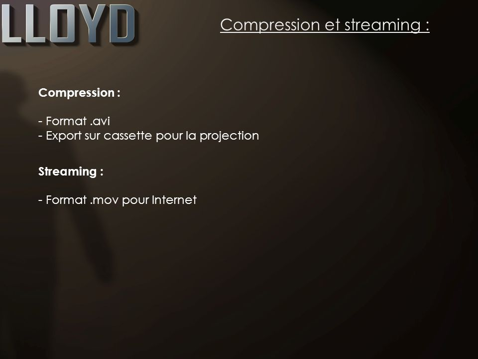 Compression et streaming :