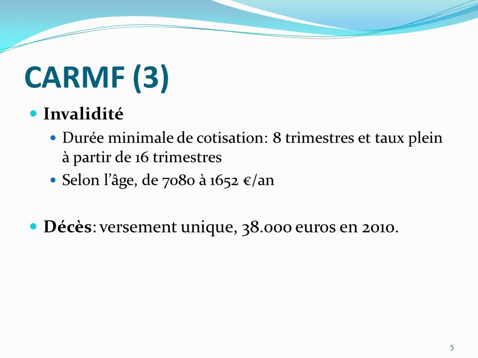 CARMF (3) Invalidité Décès: versement unique, 38.000 euros en 2010.