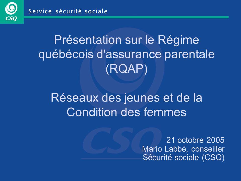 21 octobre 2005 Mario Labbé, conseiller Sécurité sociale (CSQ)