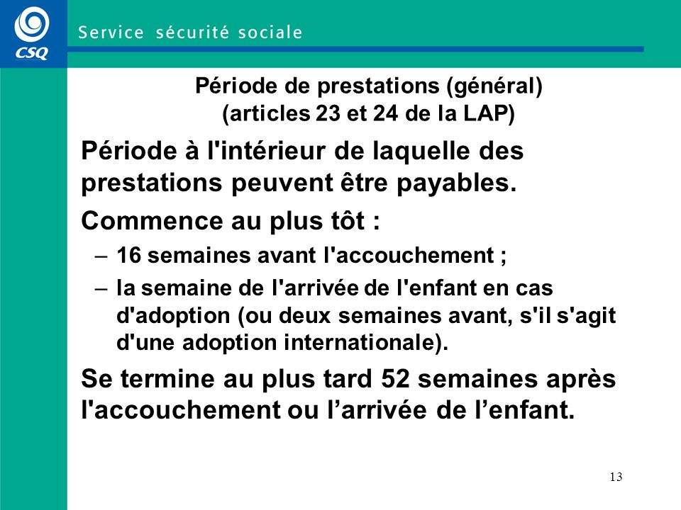 Période de prestations (général) (articles 23 et 24 de la LAP)