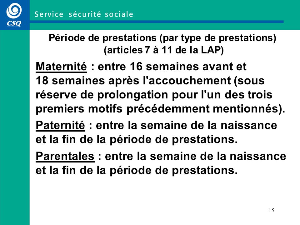 Période de prestations (par type de prestations) (articles 7 à 11 de la LAP)
