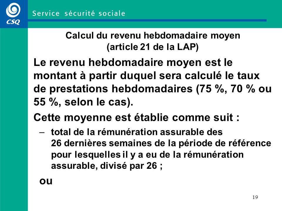 Calcul du revenu hebdomadaire moyen (article 21 de la LAP)
