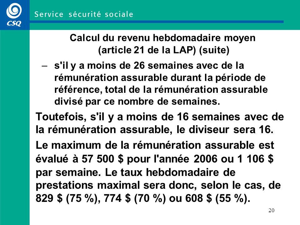 Calcul du revenu hebdomadaire moyen (article 21 de la LAP) (suite)