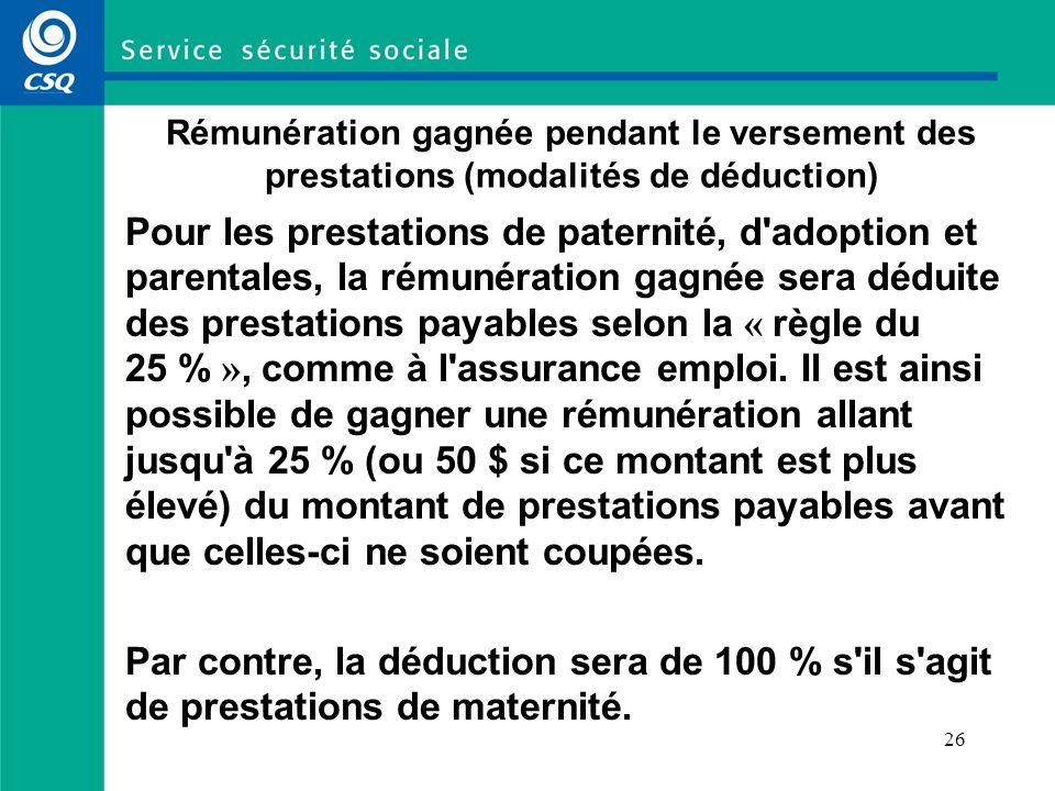 Rémunération gagnée pendant le versement des prestations (modalités de déduction)