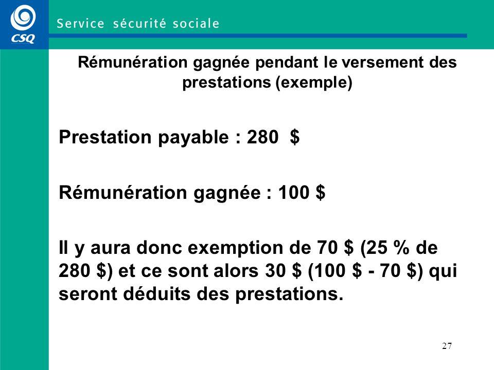 Rémunération gagnée pendant le versement des prestations (exemple)