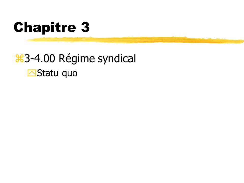 Chapitre 3 3-4.00 Régime syndical Statu quo