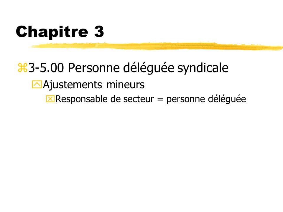 Chapitre 3 3-5.00 Personne déléguée syndicale Ajustements mineurs