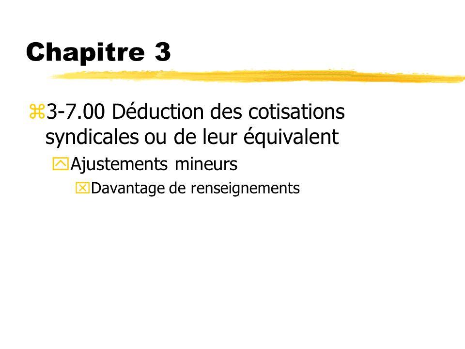 Chapitre 3 3-7.00 Déduction des cotisations syndicales ou de leur équivalent. Ajustements mineurs.