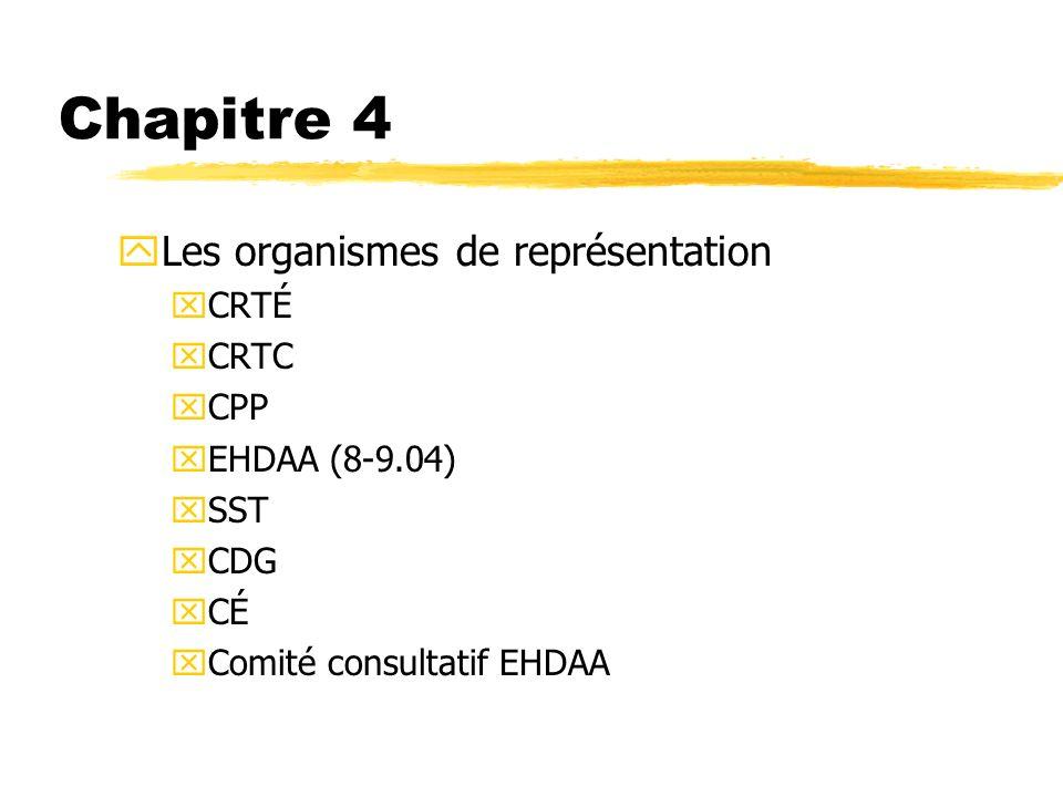 Chapitre 4 Les organismes de représentation CRTÉ CRTC CPP