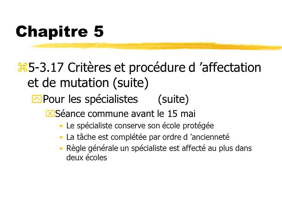 Chapitre 5 5-3.17 Critères et procédure d 'affectation et de mutation (suite) Pour les spécialistes (suite)