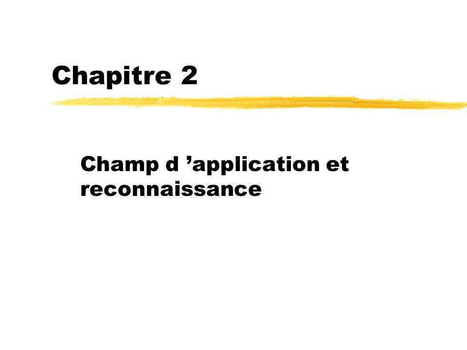 Champ d 'application et reconnaissance