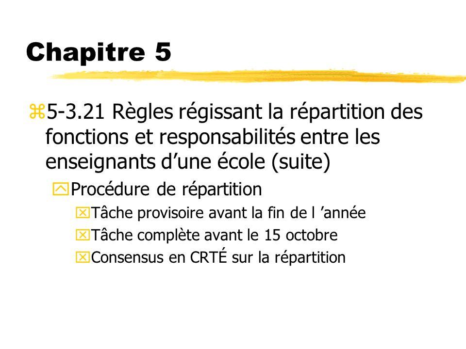 Chapitre 5 5-3.21 Règles régissant la répartition des fonctions et responsabilités entre les enseignants d'une école (suite)