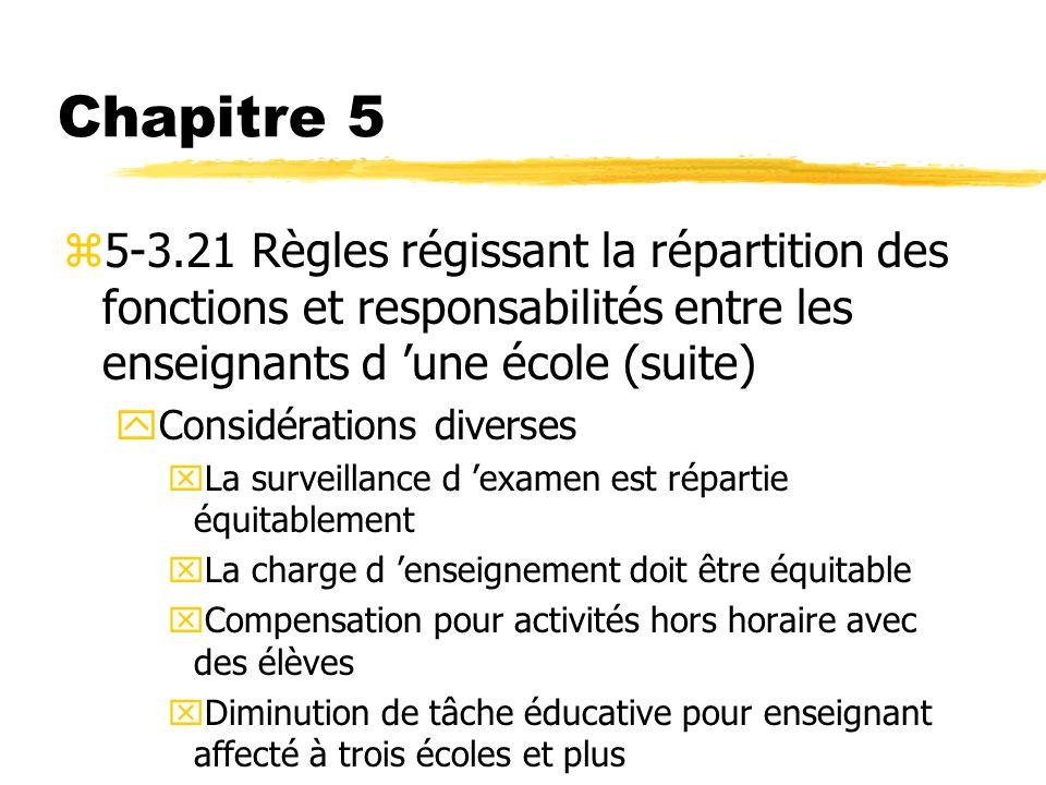Chapitre 5 5-3.21 Règles régissant la répartition des fonctions et responsabilités entre les enseignants d 'une école (suite)