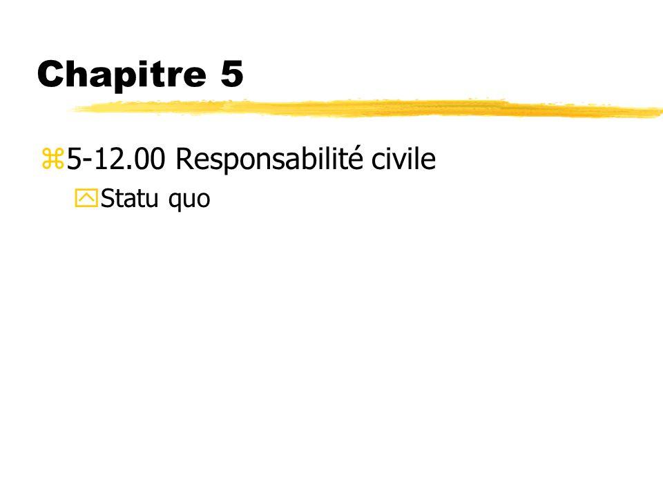 Chapitre 5 5-12.00 Responsabilité civile Statu quo