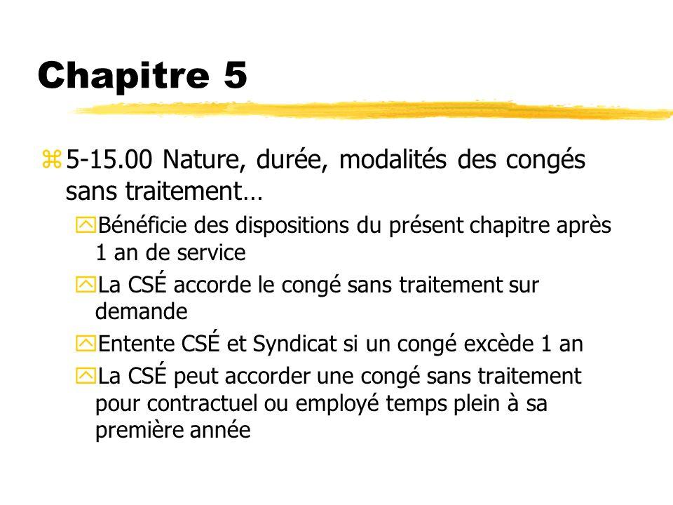 Chapitre 5 5-15.00 Nature, durée, modalités des congés sans traitement… Bénéficie des dispositions du présent chapitre après 1 an de service.