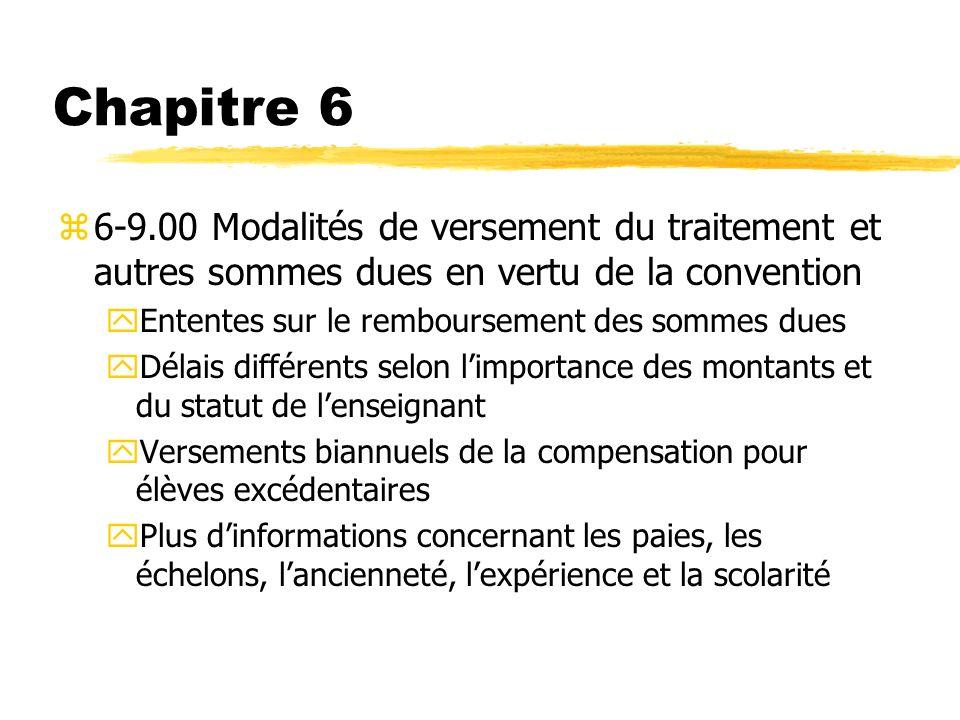 Chapitre 6 6-9.00 Modalités de versement du traitement et autres sommes dues en vertu de la convention.