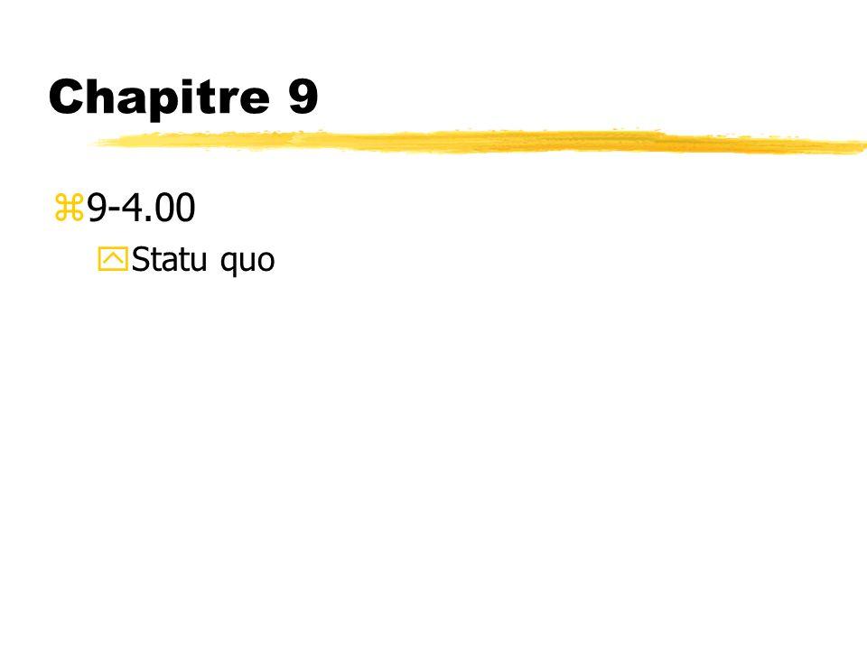 Chapitre 9 9-4.00 Statu quo