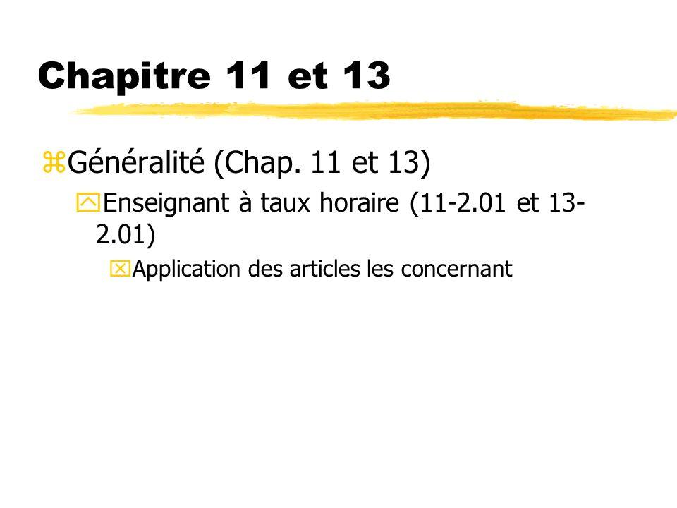 Chapitre 11 et 13 Généralité (Chap. 11 et 13)