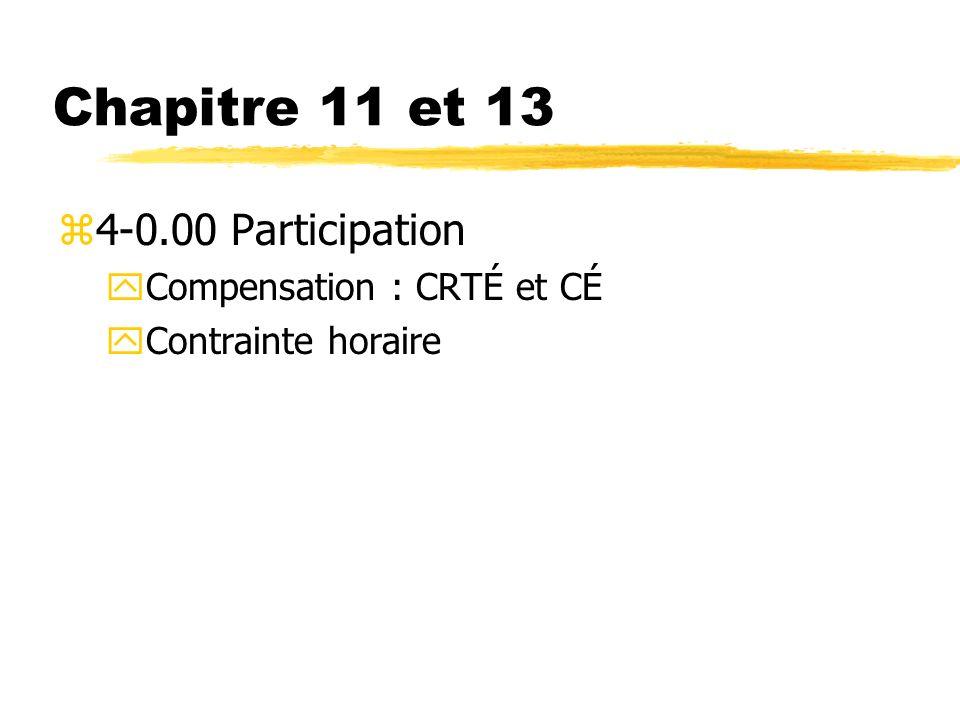 Chapitre 11 et 13 4-0.00 Participation Compensation : CRTÉ et CÉ