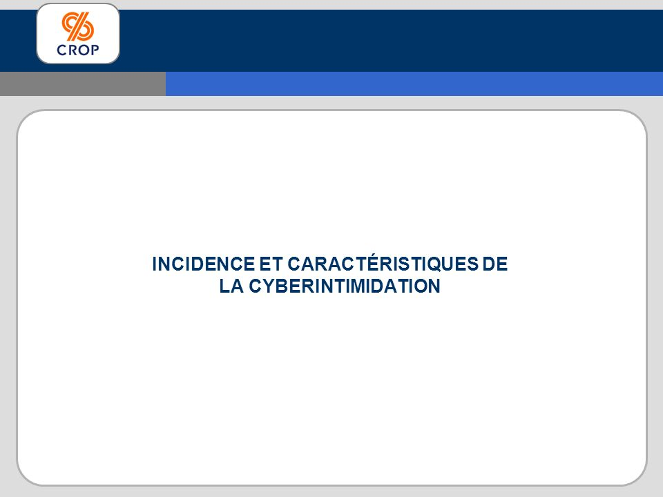 INCIDENCE ET CARACTÉRISTIQUES DE LA CYBERINTIMIDATION