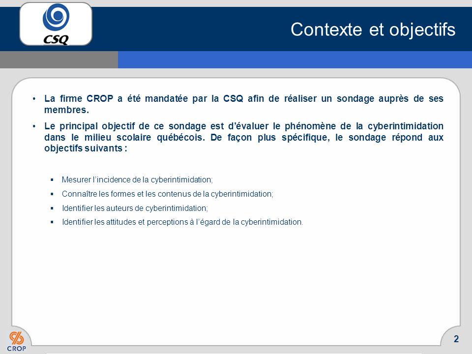 Contexte et objectifsLa firme CROP a été mandatée par la CSQ afin de réaliser un sondage auprès de ses membres.