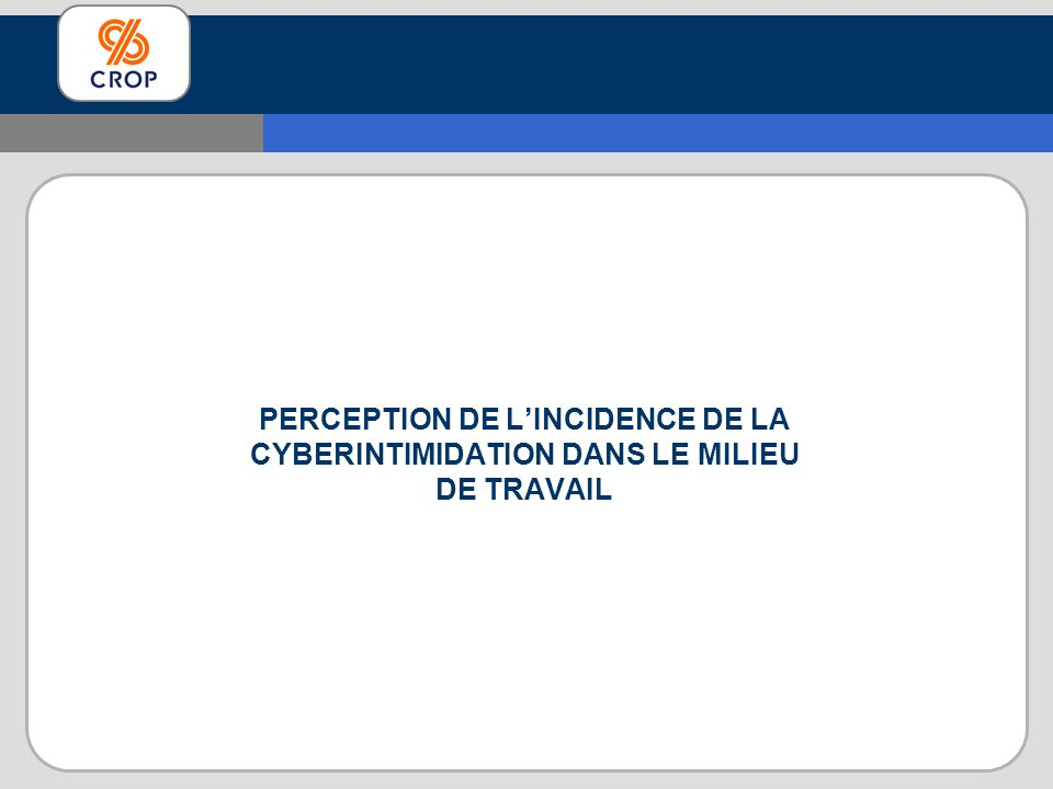 PERCEPTION DE L'INCIDENCE DE LA CYBERINTIMIDATION DANS LE MILIEU DE TRAVAIL