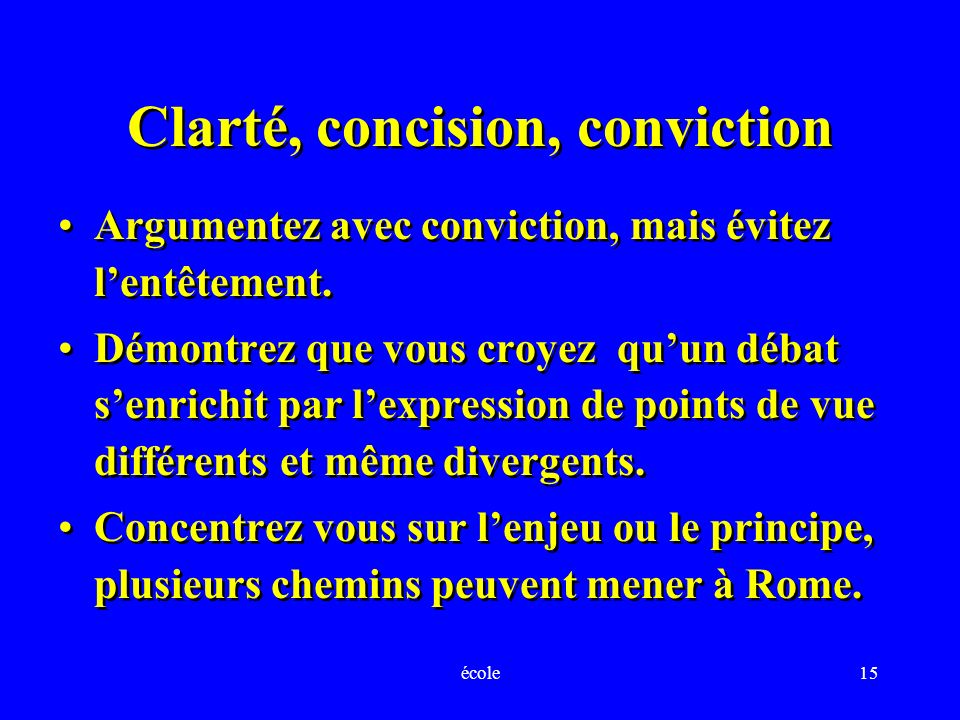 Clarté, concision, conviction