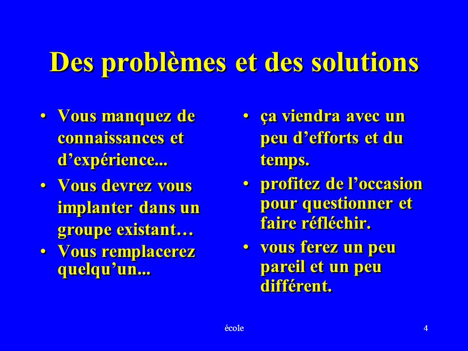 Des problèmes et des solutions