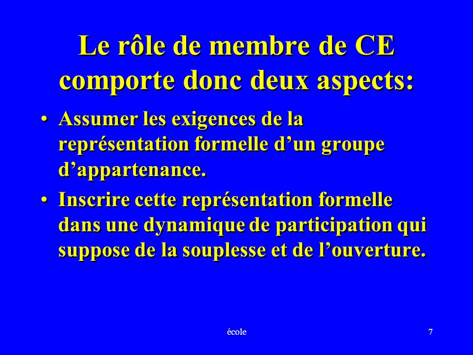 Le rôle de membre de CE comporte donc deux aspects: