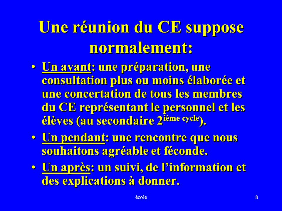Une réunion du CE suppose normalement: