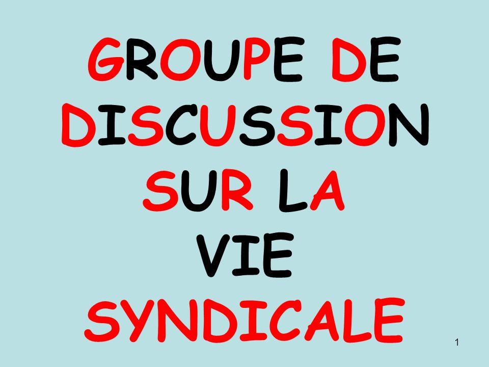 GROUPE DE DISCUSSION SUR LA VIE SYNDICALE