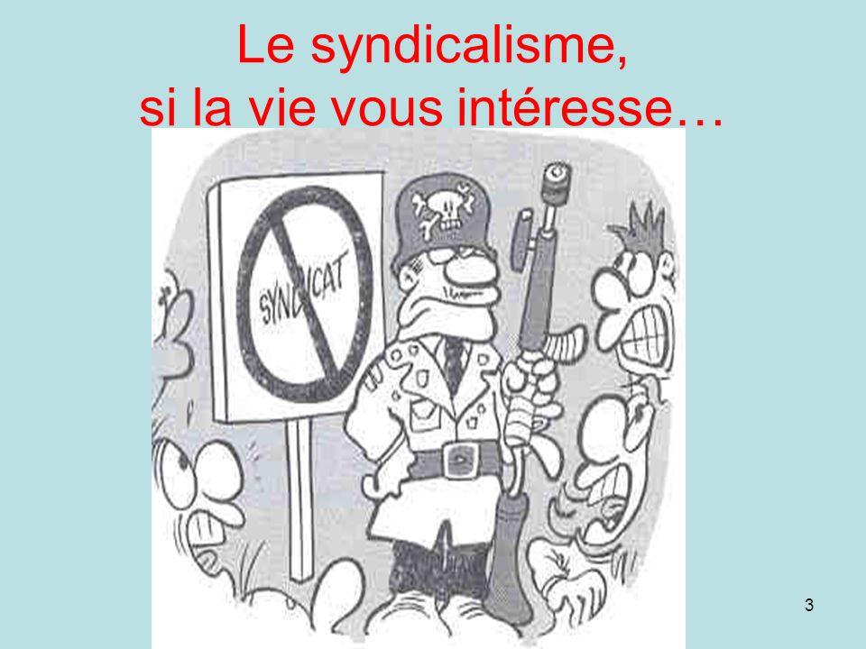 Le syndicalisme, si la vie vous intéresse…