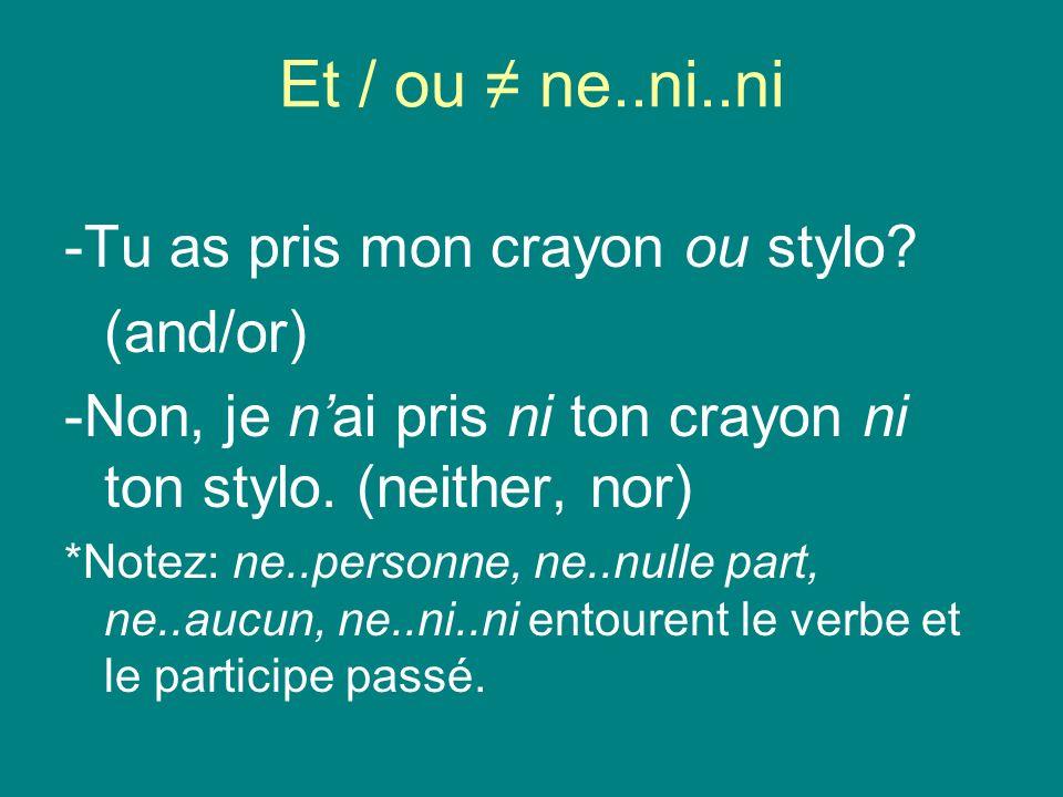 Et / ou ≠ ne..ni..ni -Tu as pris mon crayon ou stylo (and/or)