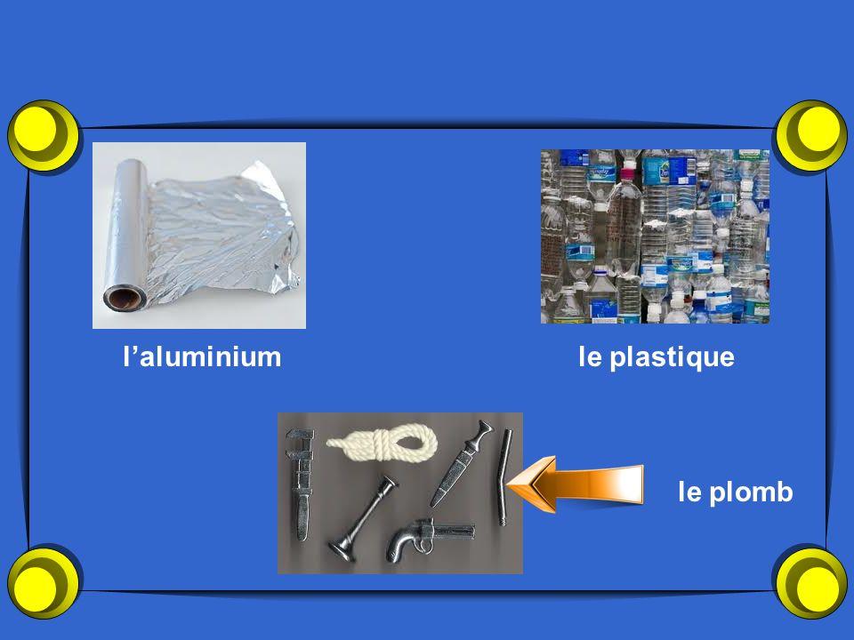 l'aluminium le plastique le plomb