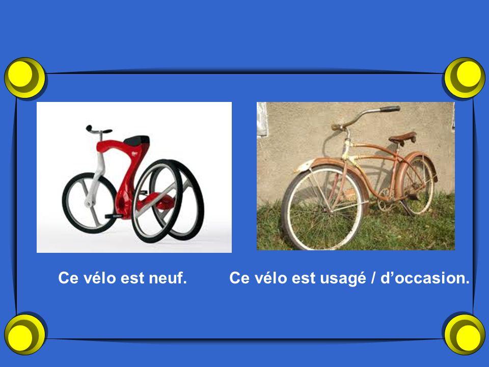 Ce vélo est neuf. Ce vélo est usagé / d'occasion.