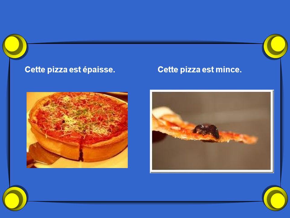 Cette pizza est épaisse.