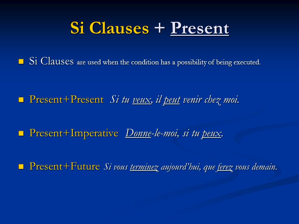 Si Clauses + Present Si Clauses are used when the condition has a possibility of being executed.