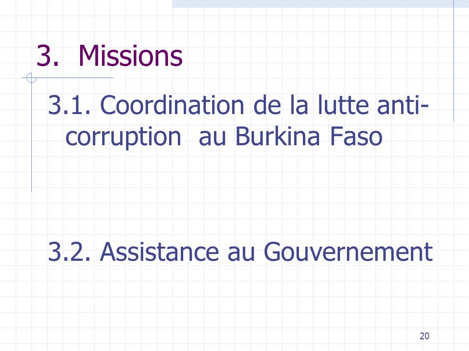 3. Missions 3.1. Coordination de la lutte anti-corruption au Burkina Faso.