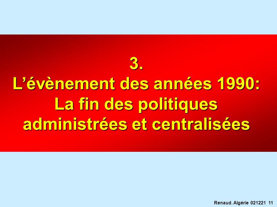 L'évènement des années 1990: administrées et centralisées