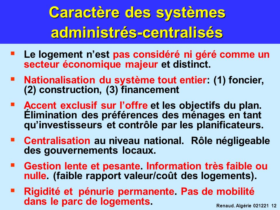 Caractère des systèmes administrés-centralisés