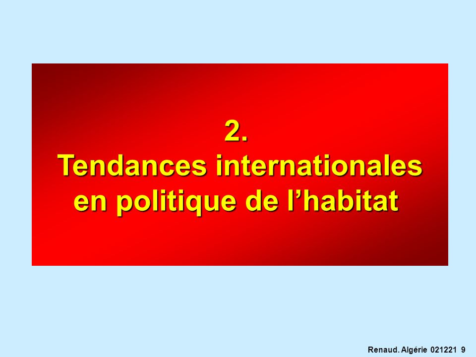 Tendances internationales en politique de l'habitat