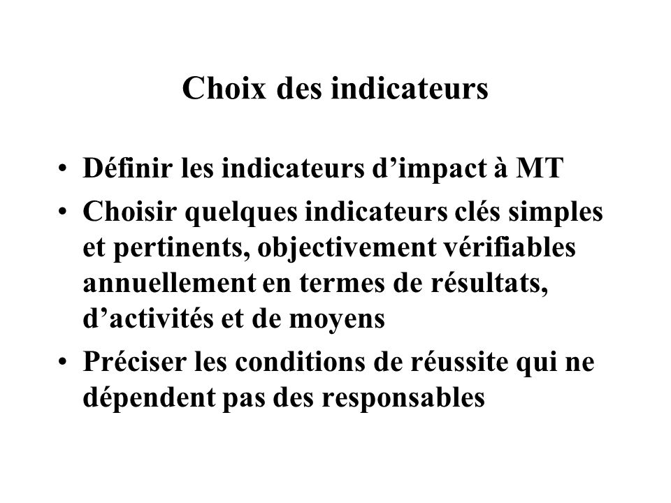 Choix des indicateurs Définir les indicateurs d'impact à MT